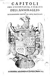 Capitoli per l'osseruanza e diritti dell'ammiraglio e dichiarazione contra gli abusi pratticati