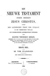 Het Nieuwe Testament Onzes Heeren Jesus Christus: Volume 1