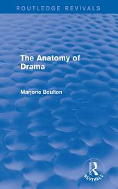 The Anatomy of Drama (Routledge Revivals)