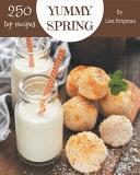 Top 250 Yummy Spring Recipes