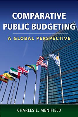 Comparative Public Budgeting  A Global Perspective
