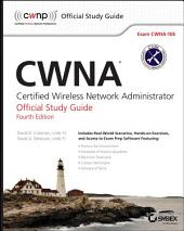 CWNA: Certified Wireless Network Administrator Official Study Guide: Exam CWNA-106, Edition 4