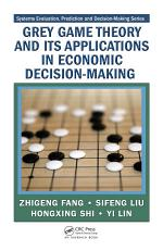 Grey Game Theory and Its Applications in Economic Decision-Making
