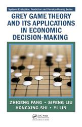 Grey Game Theory And Its Applications In Economic Decision Making PDF