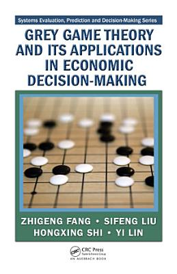 Grey Game Theory and Its Applications in Economic Decision Making