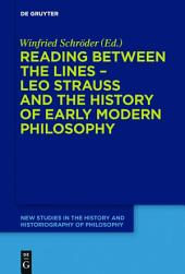 Reading between the lines – Leo Strauss and the history of early modern philosophy