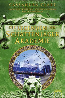 Legenden der Schattenj  ger Akademie PDF
