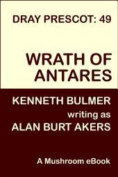 Wrath of Antares: Dray Prescot #49
