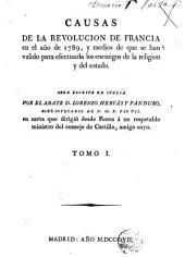 Causas de la Revolucion de Francia en el año de 1789 y medios de que se han valido para efectuarla los enemigos de la religion y del estado