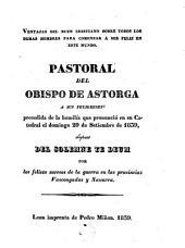 Pastoral del Obispo de Astorga: a sus feligreses precedida de la homilia que pronunció en su catedral el domingo 29 de Setiembre de 1839 ...