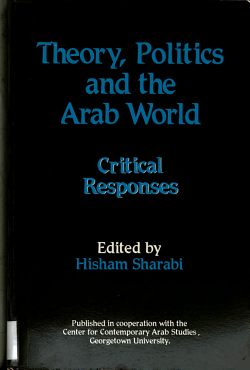 Theory  Politics  and the Arab World PDF