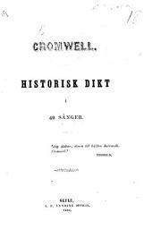 Cromwell. Historisk dikt, i 40 sånger