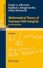 Mathematical Theory of Feynman Path Integrals: An Introduction, Edition 2