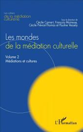 Les mondes de la médiation culturelle: Volume 2 : Médiations et cultures