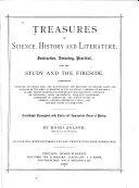 Treasures of Science, History and Literature, Instructive, Amusing, Practical, for the Study and the Fireside