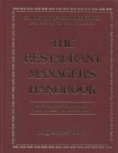 The Restaurant Manager's Handbook: How to Set Up, Operate, and Manage a Financially Successful Food Service Operation, Volume 1