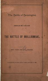 The Battle of Bennington Should be Called the Battle of Walloomsac