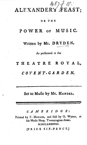 Alexander s feast     And an additional new act  call d the choice of Hercules adapted from a poem by Robert Lowth  contained in    Polymetis     by Joseph Spence   Both set to musick by Mr  Handel