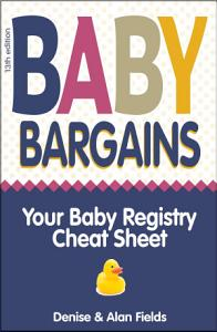Baby Bargains: 2019-2020 update! Your Baby Registry Cheat Sheet (13th edition)