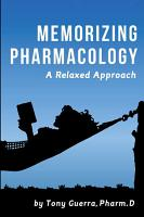 Memorizing Pharmacology  A Relaxed Approach PDF