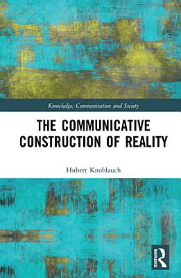The Communicative Construction of Reality PDF