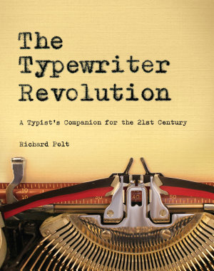 The Typewriter Revolution  A Typist s Companion for the 21st Century