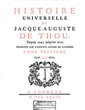Histoire universelle de Jacque-Auguste de Thou, depuis 1543 jusqu'en 1607: Volume13