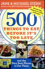 500 Things to Eat Before It's Too Late