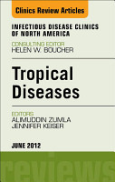 Tropical Diseases  An Issue of Infectious Disease Clinics   E Book PDF