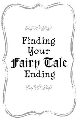 Finding Your Fairy Tale Ending