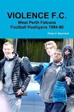 Violence F.C.: West Perth Football Hooligans 1984-86