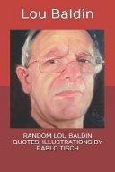 Random Lou Baldin Quotes