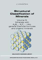 Structural Classification of Minerals: Volume 3: Minerals with ApBq...ExFy...nAq. General Chemical Formulas and Organic Minerals