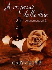 A un passo dalla fine: Anonymous, Volume 3