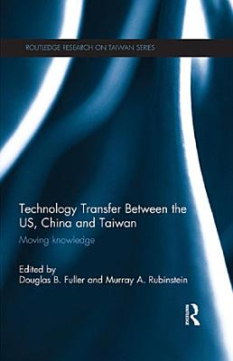 Technology Transfer Between the US  China and Taiwan
