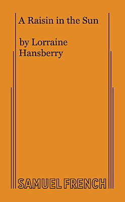 Lorraine Hansberry's A Raisin in the Sun