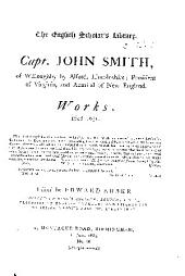 Capt. John Smith, of Willoughby by Alford, Lincolnshire: President of Virginia, and Admiral of New England, Works, 1608-1631, Issue 16, Part 1