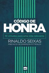 Código de honra: 10 virtudes para uma vida relevante
