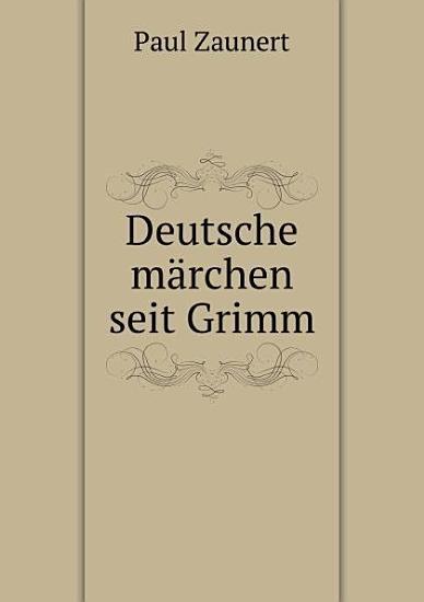 Deutsche m rchen seit Grimm PDF