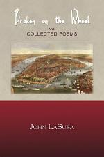 Broken on the Wheel and Collected Poems