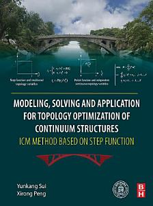 Modeling  Solving and Application for Topology Optimization of Continuum Structures  ICM Method Based on Step Function