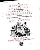 De oorsprong en uitlegging van dagelijks gebruikte Nederduitsche spreekwoorden: opgeheldert tot grondig verstand der vaderlandsche moedertaal