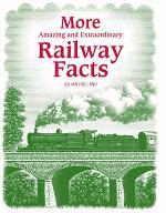 More Amazing & Extraordinary Railway Facts