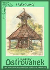 Z minulosti Ostrovánek – Třetí přepracované a doplněné vydání (první vydání elektronické): Obec Ostrovánky