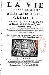 La vie de la vénérable Mère Anne-Marguerite Clément: première supérieure... visitation... de Melun