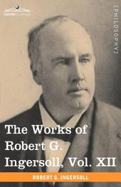 The Works of Robert G Ingersoll: Miscellany