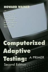 Computerized Adaptive Testing: A Primer, Edition 2