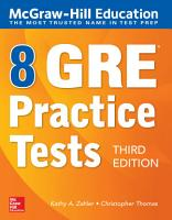 McGraw Hill Education 8 GRE Practice Tests  Third Edition PDF