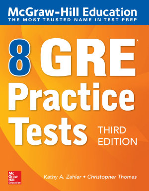 McGraw Hill Education 8 GRE Practice Tests  Third Edition
