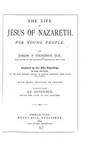 The Life of Jesus of Nazareth, for Young People